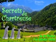 Secrets de Chartreuse, de St Bruno à la liqueur verte.